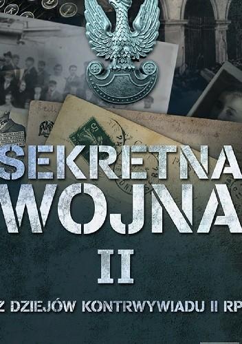 Okładka książki Sekretna wojna 2. Z dziejów kontrwywiadu II RP