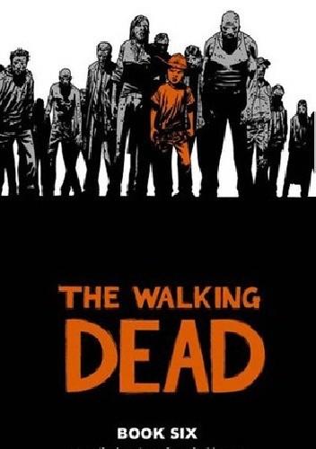 Okładka książki The Walking Dead Book Six