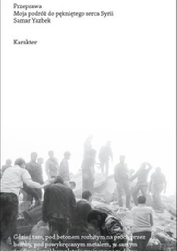 Okładka książki Przeprawa. Moja podróż do pękniętego serca Syrii