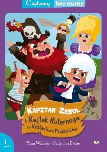 Okładka książki Kapitan Zębol i Kajtek Kuternoga w Królestwie Pięknisiów