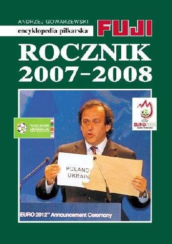 Okładka książki Encyklopedia Piłkarska Fuji Rocznik 2007 - 2008 (tom 34)