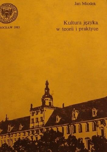 Okładka książki Kultura języka w teorii i praktyce