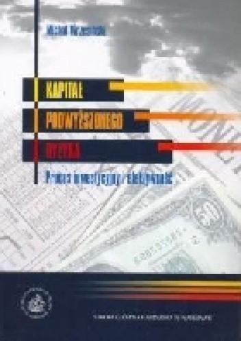 Okładka książki Kapitał podwyższonego ryzyka. Proces inwestycyjny i efektywność