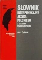 Słownik interpunkcyjny języka polskiego z zasadami przestankowania