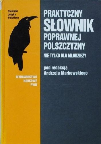 Okładka książki Praktyczny słownik poprawnej polszczyzny nie tylko dla młodzieży