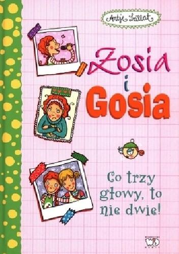 Okładka książki Zosia i Gosia. Co trzy głowy to nie dwie!