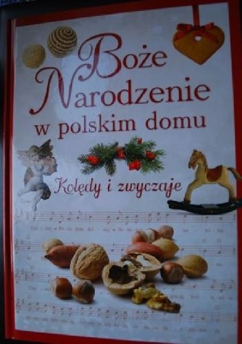 Okładka książki Boże Narodzenie w polskim domu. Kolędy i zwyczaje