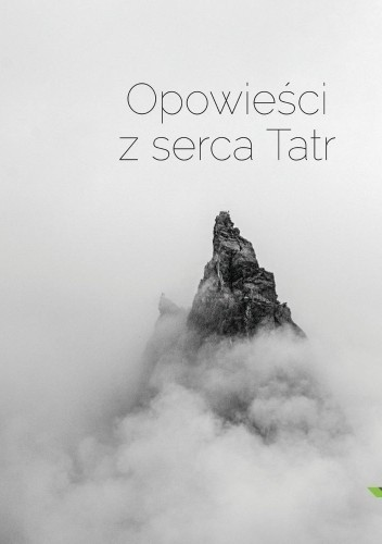Okładka książki Opowieści z serca Tatr
