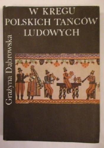Okładka książki W kręgu polskich tańców ludowych