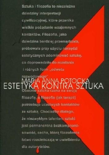 Okładka książki Estetyka kontra sztuka. Kompromitacja założeń estetycznych w konfrontacji ze sztuką nowoczesną