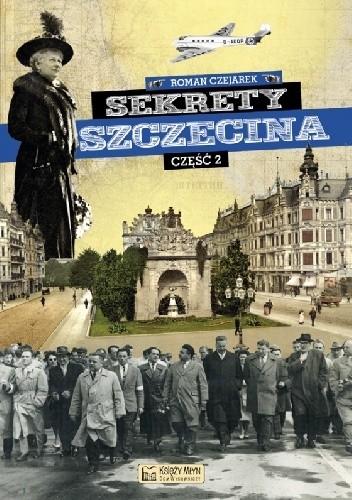 Okładka książki Sekrety Szczecina. Część 2