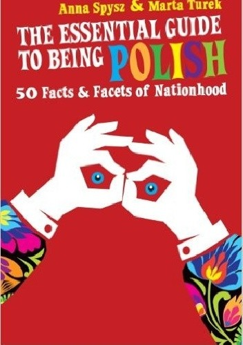 Okładka książki The Essential Guide to Being Polish