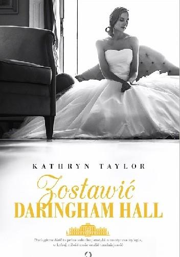Okładka książki Zostawić Daringham Hall