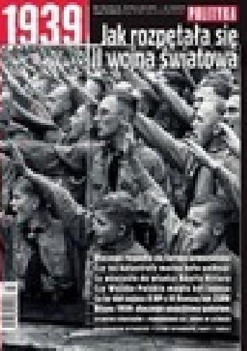 Okładka książki Wydanie specjalne Polityki 3/2009. Jak rozpętała się II wojna światowa.