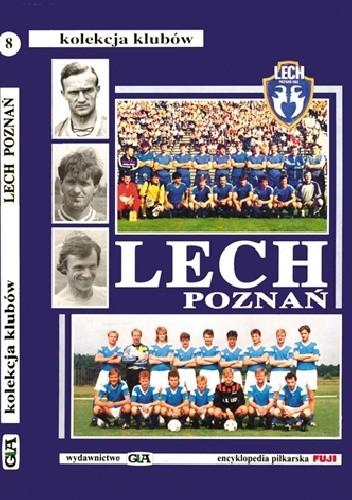 Okładka książki Lech Poznań. Kolekcja Klubów (tom 8)