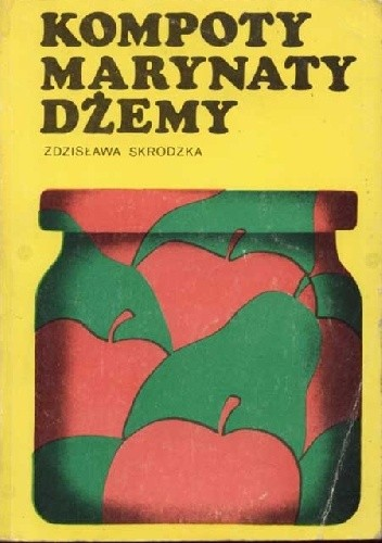 Okładka książki Kompoty, marynaty, dżemy