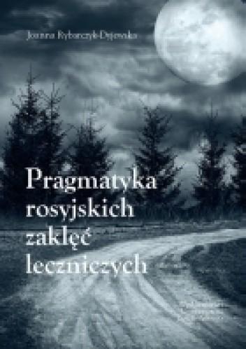 Okładka książki Pragmatyka rosyjskich zaklęć leczniczych