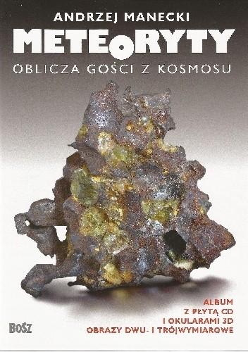 Okładka książki Meteoryty. Oblicza gości z kosmosu