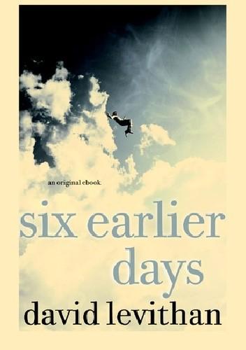 Okładka książki Six Earlier Days
