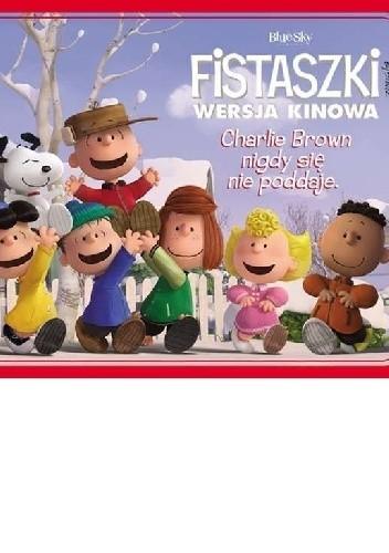 Okładka książki Fistaszki. Charlie Brown nigdy się nie poddaje