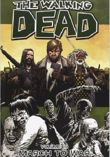 Okładka książki The Walking Dead Volume 19: March to War