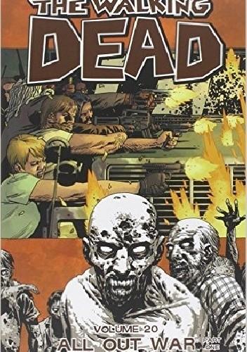 Okładka książki The Walking Dead Volume 20: All Out War Part 1