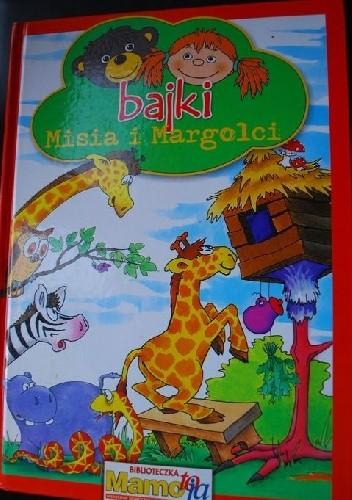 Okładka książki Bajki Misia i Margolci
