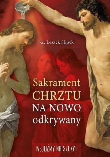 Okładka książki Sakrament chrztu na nowo odkryty