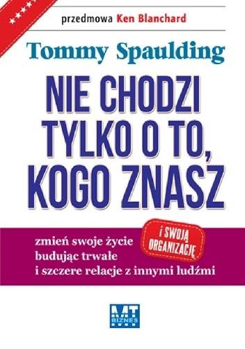Nie chodzi tylko o to, kogo znasz - Tommy Spaulding