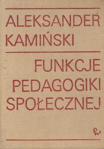 Okładka książki Funkcje pedagogiki społecznej. Praca socjalna i kulturalna