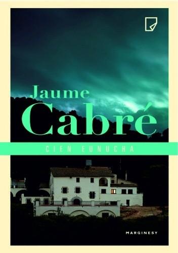 Cień eunucha - Jaume Cabré
