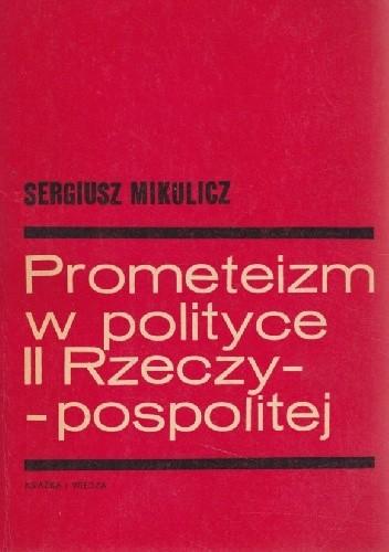 Okładka książki Prometeizm w polityce II Rzeczypospolitej