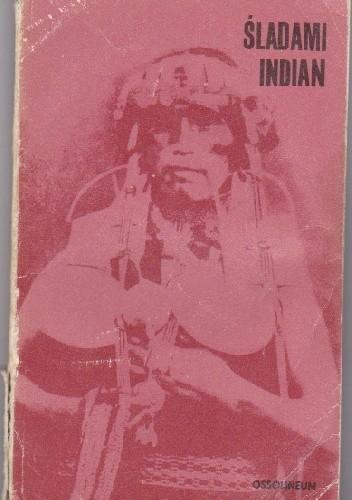 Okładka książki Śladami Indian. Antologia polskich relacji o Indianach Ameryki Południowej