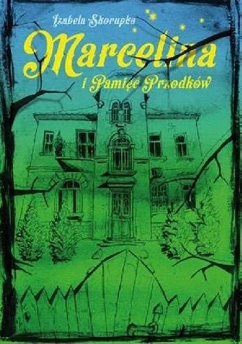 Okładka książki Marcelina i pamięć przodków