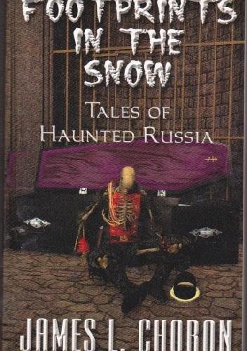 Okładka książki Footprints in the Snow. True Stories of Haunted Russia