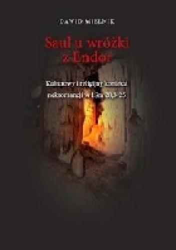 Okładka książki Saul u wróżki z Endor. Kulturowy i religijny kontekst nekromancji w 1Sm 28,3-25