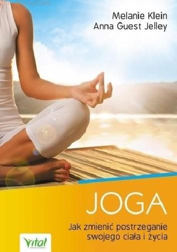 Okładka książki Joga. Jak zmienić postrzeganie swojego ciała i życia