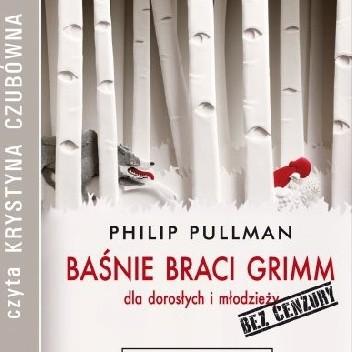 Okładka książki Baśnie Braci Grimm dla dorosłych i młodzieży. Bez cenzury