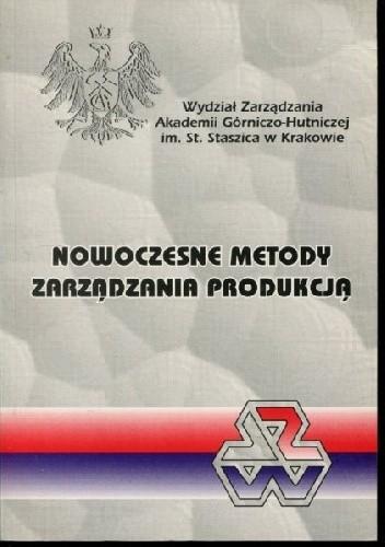 Okładka książki Nowoczesne metody zarządzania produkcją