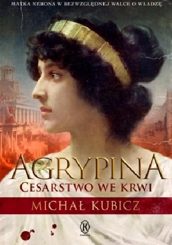 Okładka książki Agrypina. Cesarstwo we krwi.