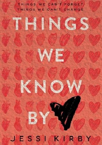 Okładka książki Things We Know by Heart