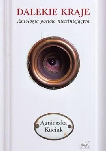Okładka książki Dalekie kraje. Antologia poetów nieistniejących