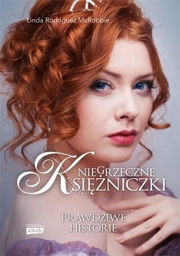 Okładka książki Niegrzeczne księżniczki. Prawdziwe historie