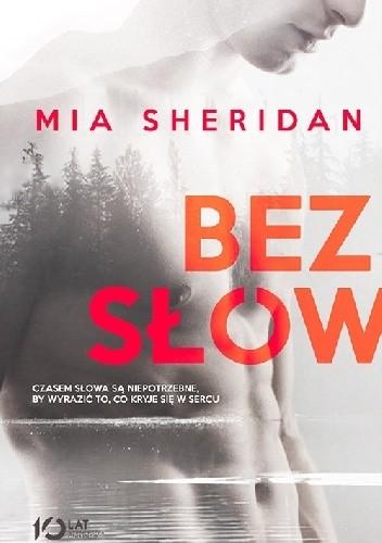 """Książka tak dobra, że aż brak mi słów... ,,Bez słów"""" Mia Sheridan"""