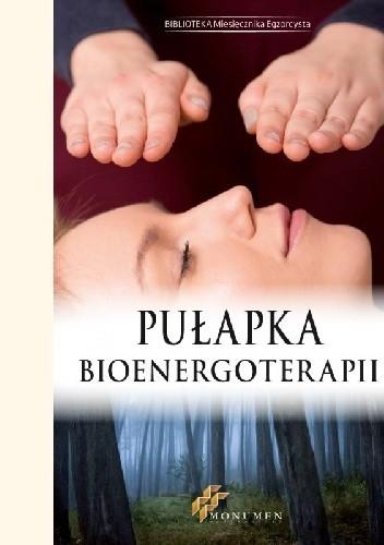 Okładka książki Pułapka Bioenergoterapii