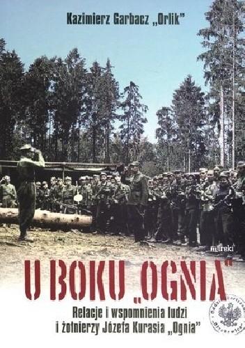 Okładka książki U boku Ognia Relacje i wspomnienia BR