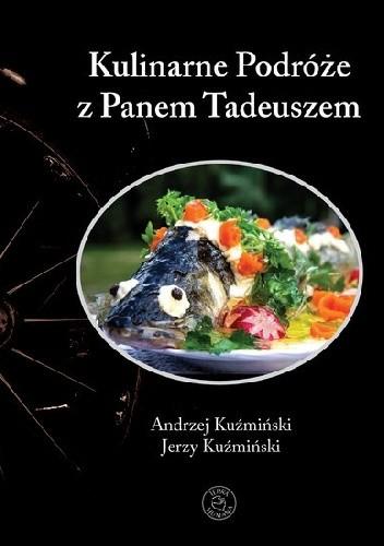 Okładka książki Kulinarne Podróże z Panem Tadeuszem