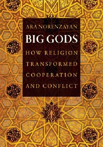 Okładka książki Big Gods. How Religion Transformed Cooperation and Conflict
