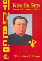 Kim Ir-sen. Dzieło i polityczne wizje