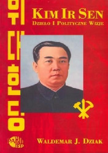 Okładka książki Kim Ir-sen. Dzieło i polityczne wizje